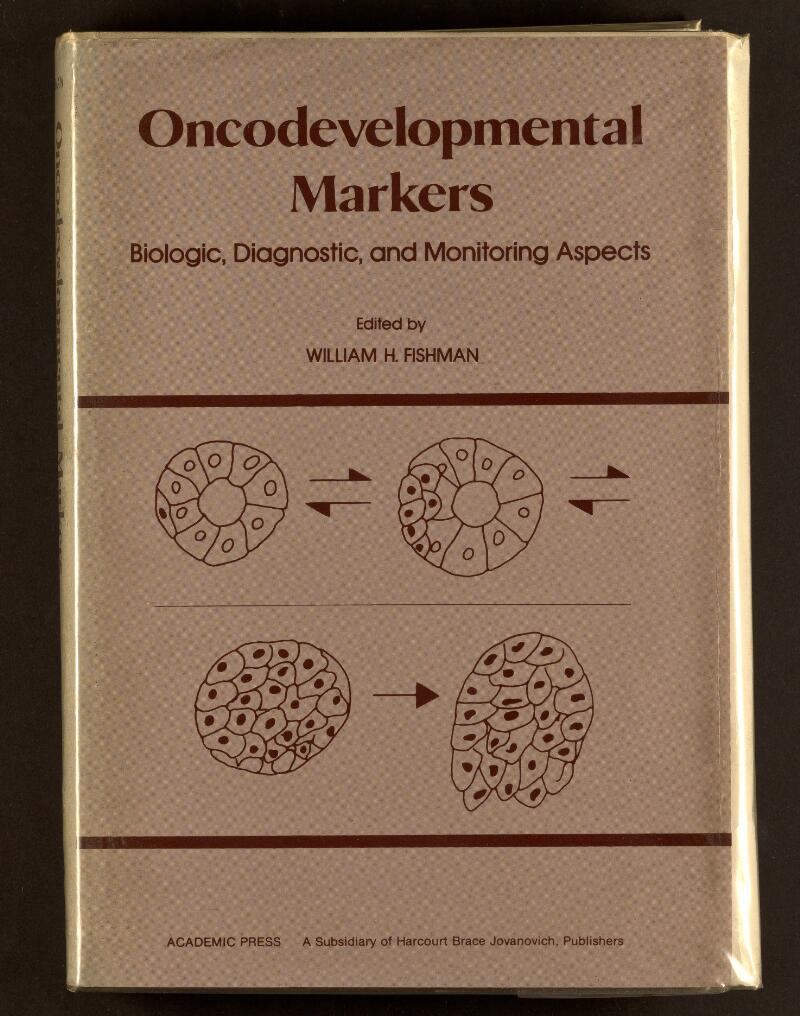 Oncodevelopmental Markers Biologie, Diagnostic, and iVlonitoring Aspects Edited by WILLIAM H. FISHMAN I ^ f ' ■i И I/ ACADEMIC PRESS A Subsidiary of Harcourt Brace Jovanovich, Publishers
