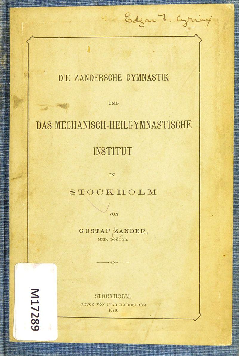 UND DAS MECHANISCH-HEILGYMNASTISCHE INSTITUT IN STOOKLHOLM / VON GUSTAF j^NDER, MED. DOCTOn. —»fr- ISJ 00 KD STOCKHOLM. DRUCK VO.V IVAn HyUGGSTEÖM 1879.