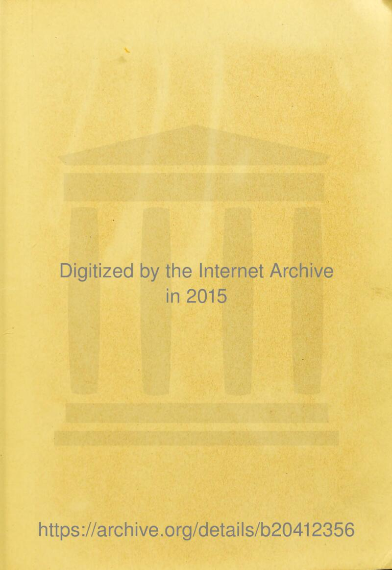 Digitized by the Internet Archive in 2015 https://archive.org/details/b20412356