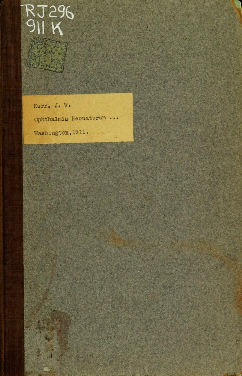 ^RT2% Kerr, J. W« Ophthalmia Neonatorum Washington,1911.