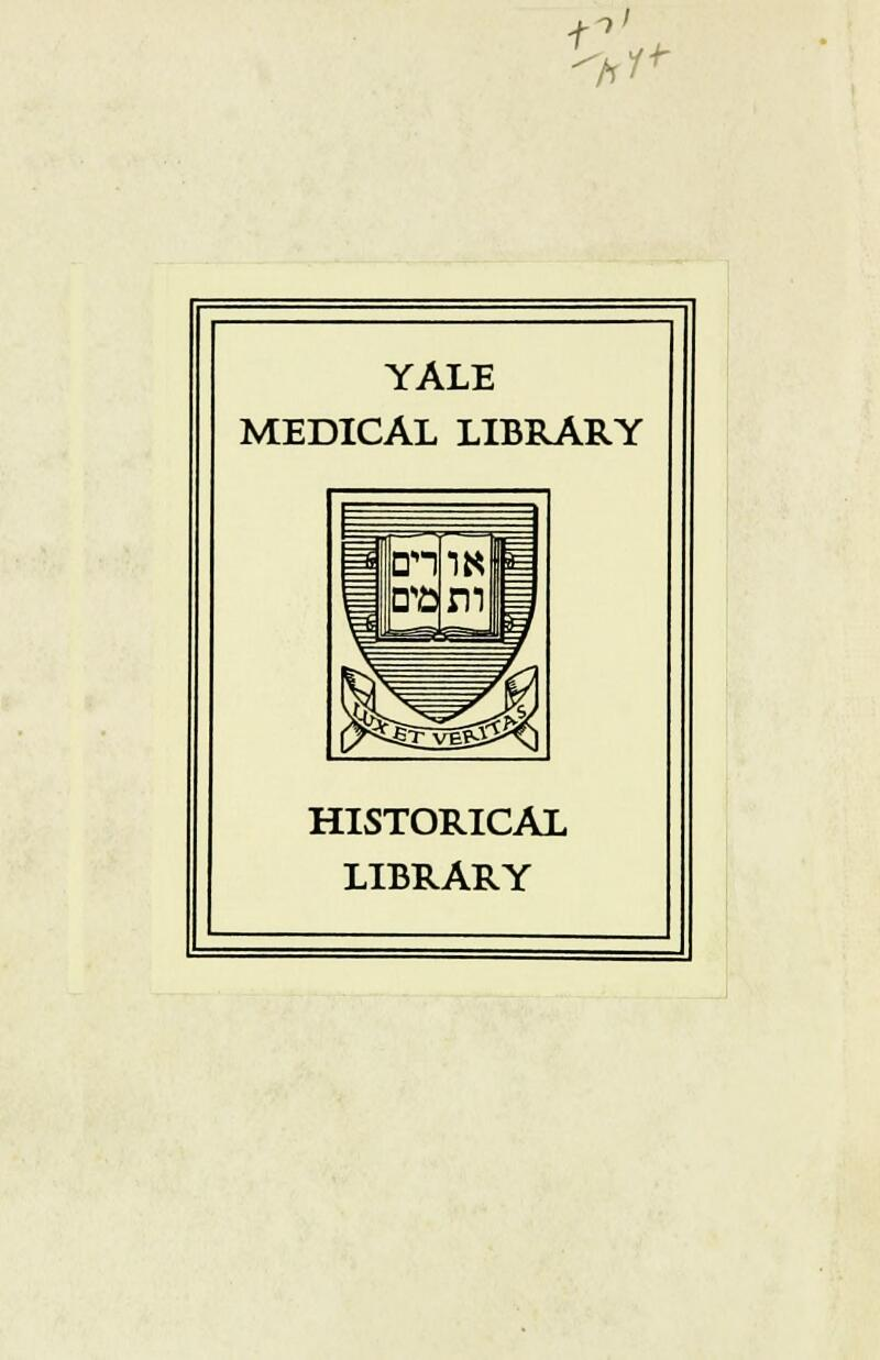 i W+ YALE MEDICAL LIBRARY HISTORICAL LIBRARY