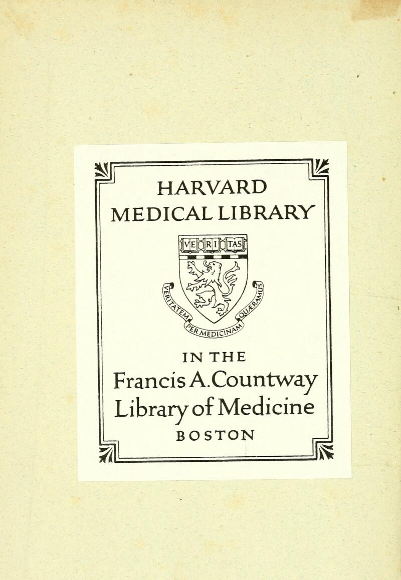 HARVARD MEDICAL LIBRARY IN THE Francis A.Countway Library of Medicine BOSTON