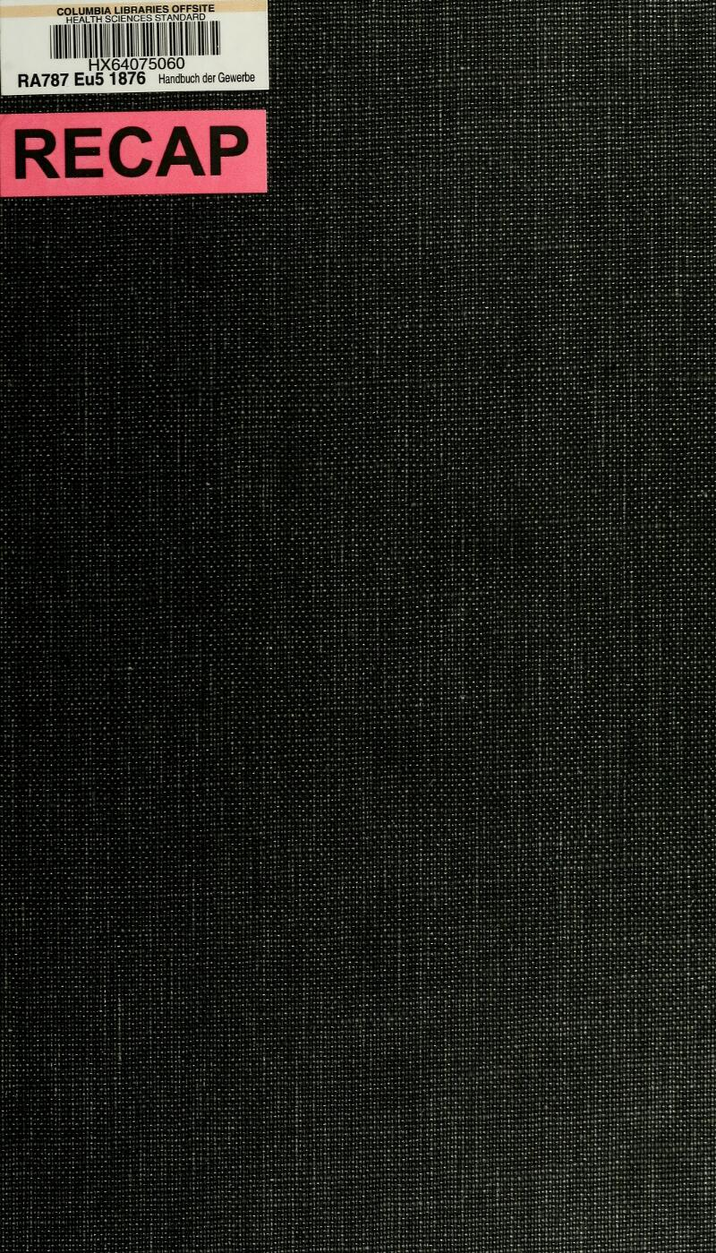 COLUMBIA LIBRARIES OFFSITE HEALTH SCIENCES STANDARD HX64075060 R A787 Eu5 1876 Handbuch der Gewerbe