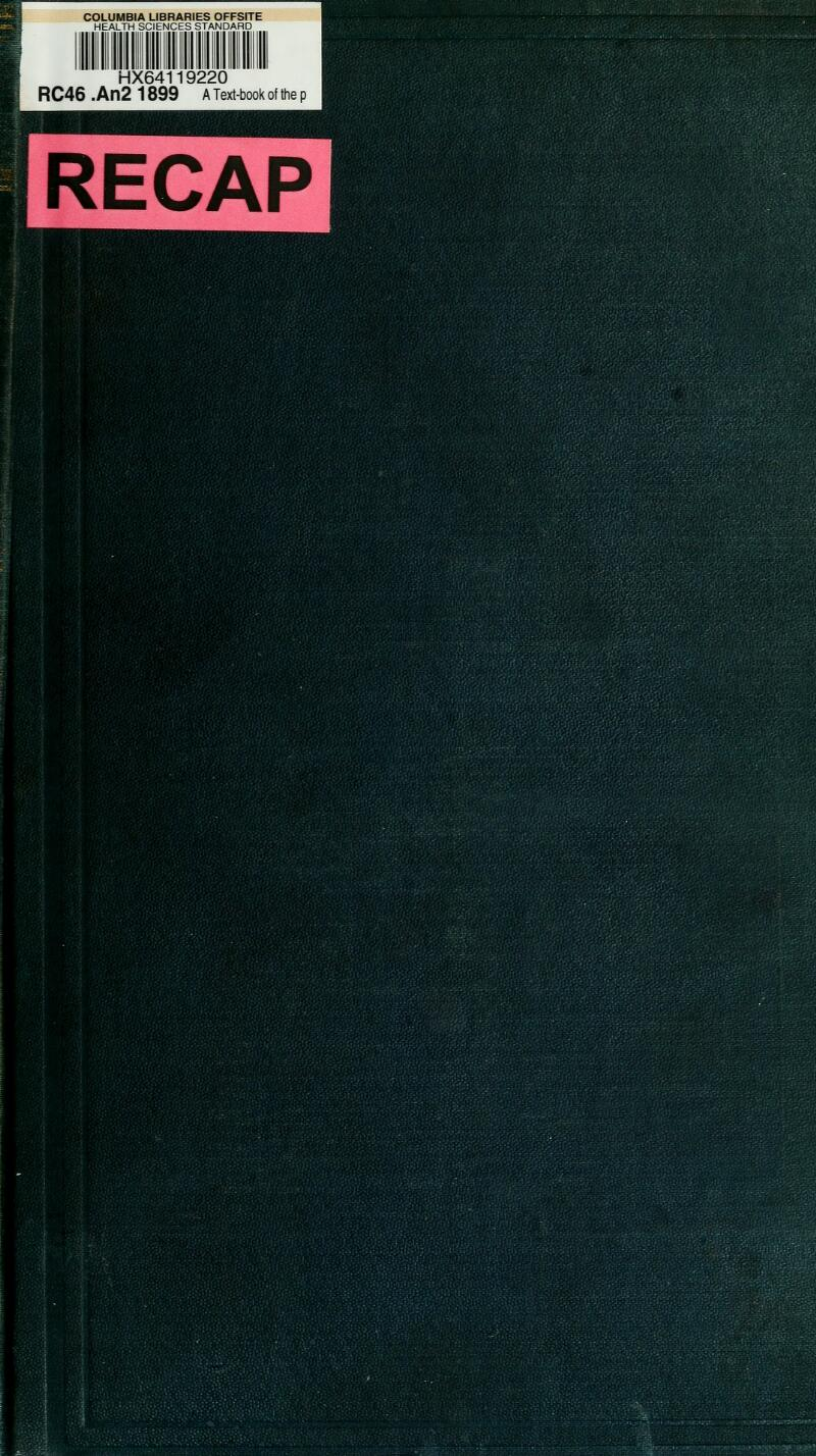 HX64119220 RC46 . An2 1899 A Text-book of the p