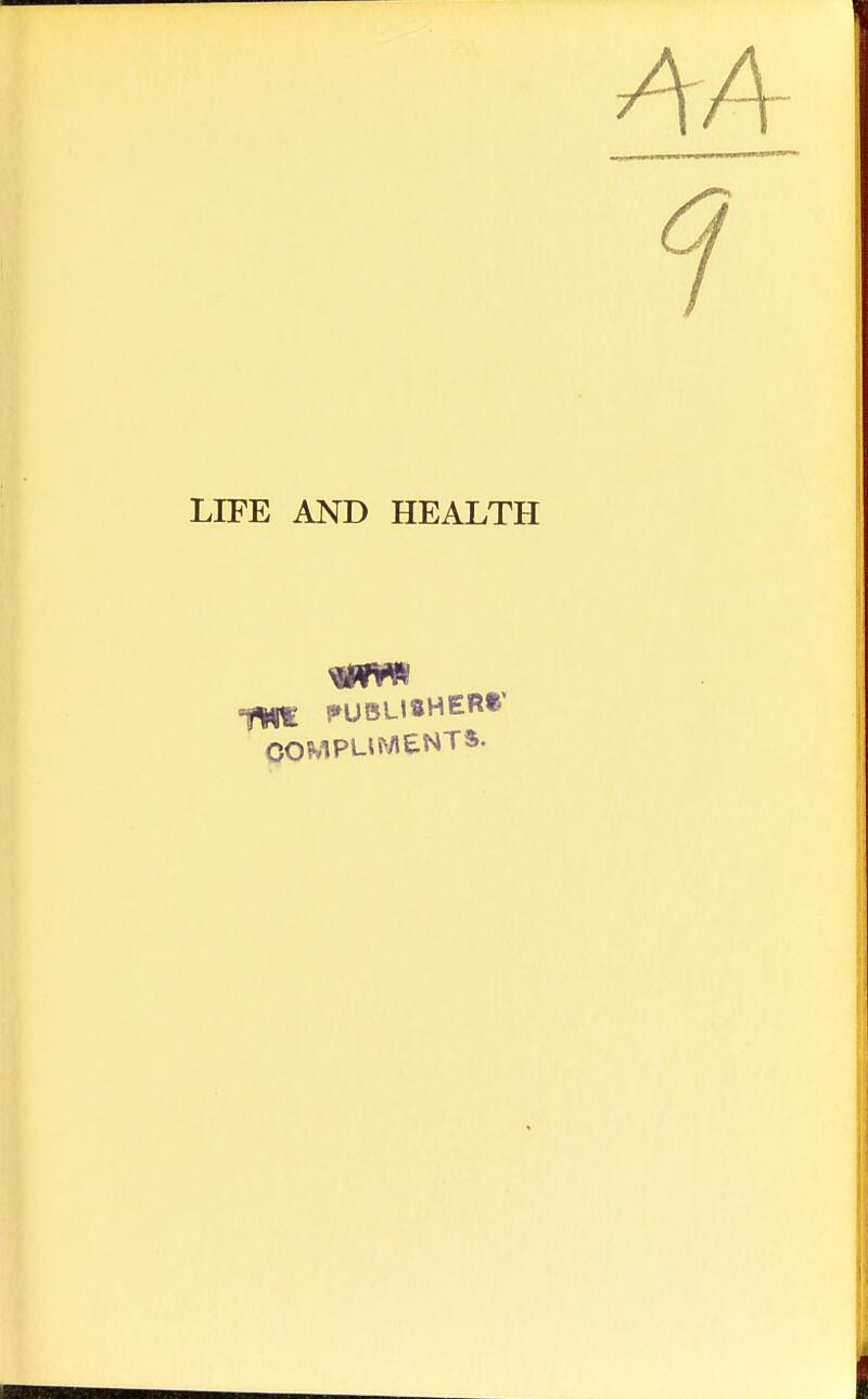 AA LIFE AND HEALTH PUBLISHER*' COMPLIMENTS-