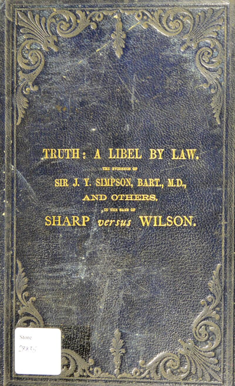 M® ! A LIBEI; Bf liti rSE EVmENOE OS SIR J. Y. SHARPSWILSON.
