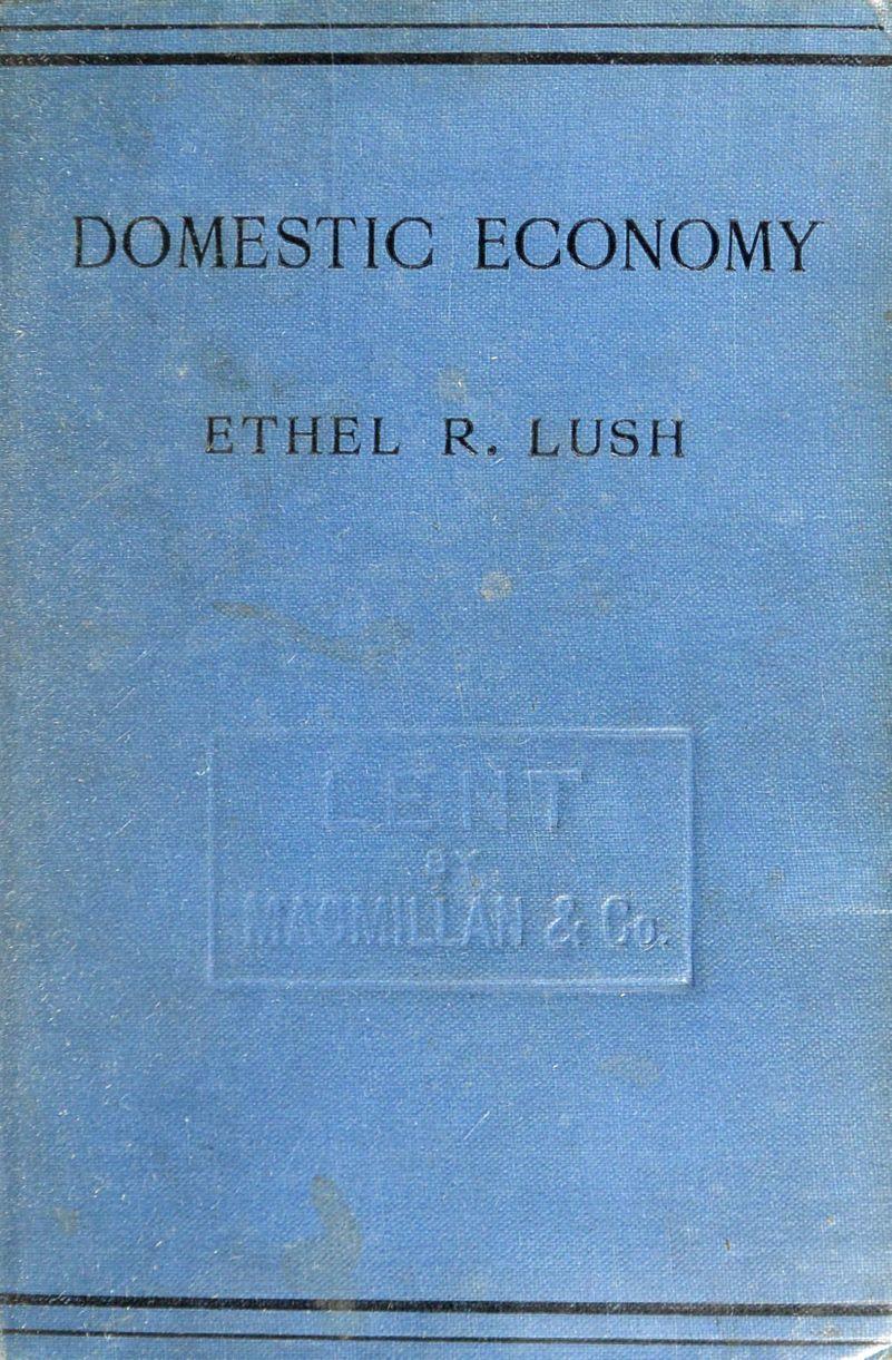 DOMESTIC ECONOMY Ig ETHEL R. LUSH