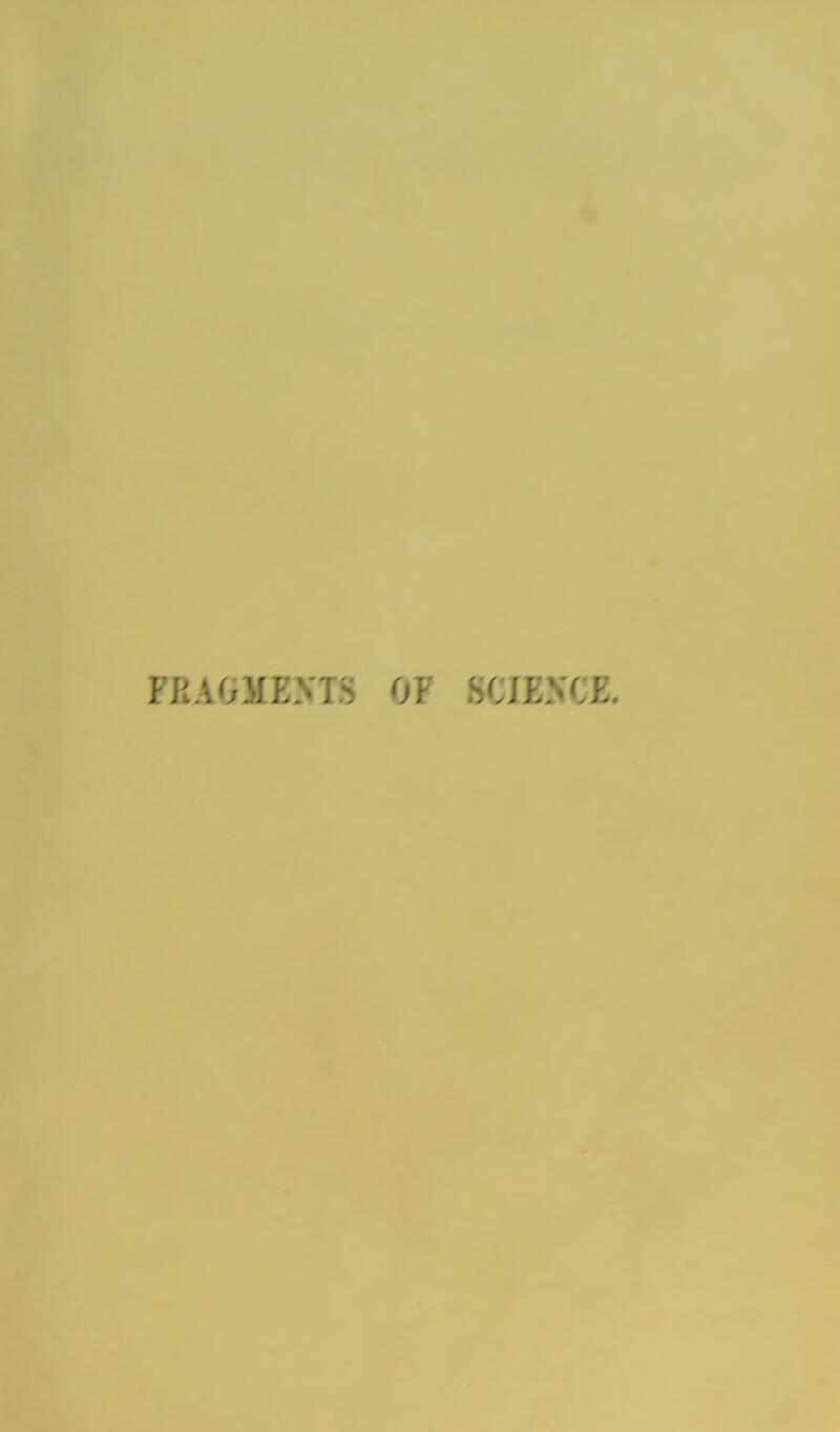 FRAGMENTS OF SCIENCE.