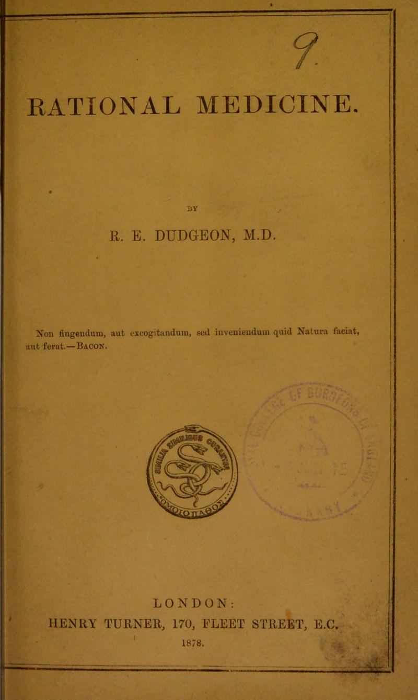 3Y R. E. DUDGEON, M.D. Non fingendum, aut excogitandura, scd inveniendum quid Naturn faciat, aut ferat.—Bacon. LONDON: HENRY TURNER, 170, FLEET STREET, E.C.