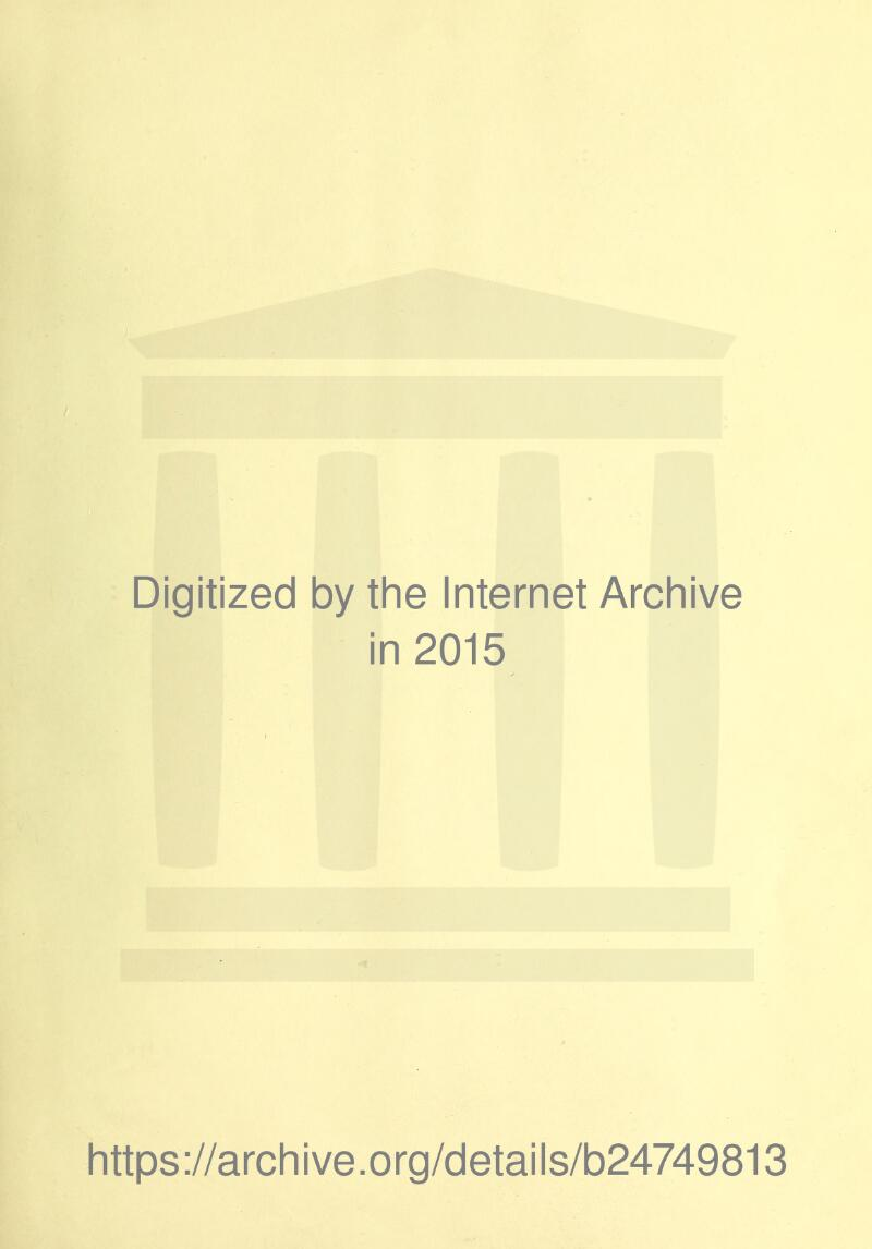 Digitized by the Internet Arcliive in 2015 https://archive.org/cletails/b24749813