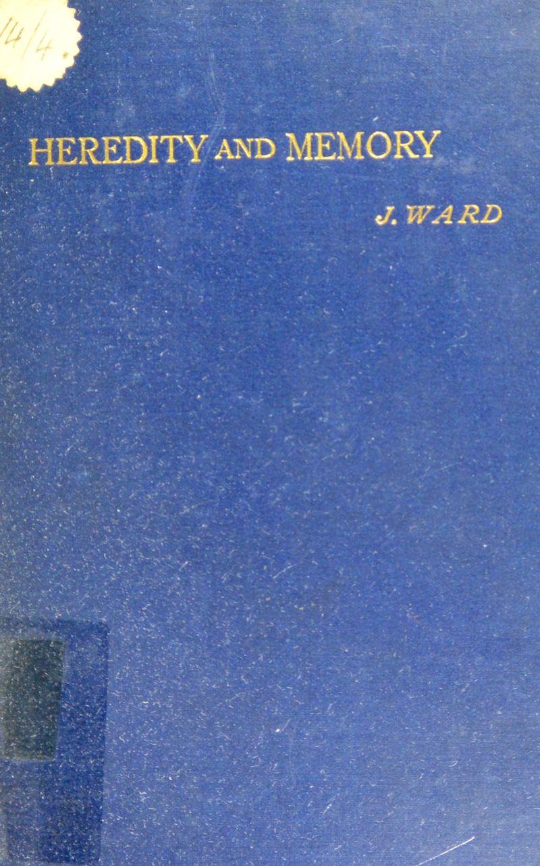 HEREDITY and MEMORY J. WARD \