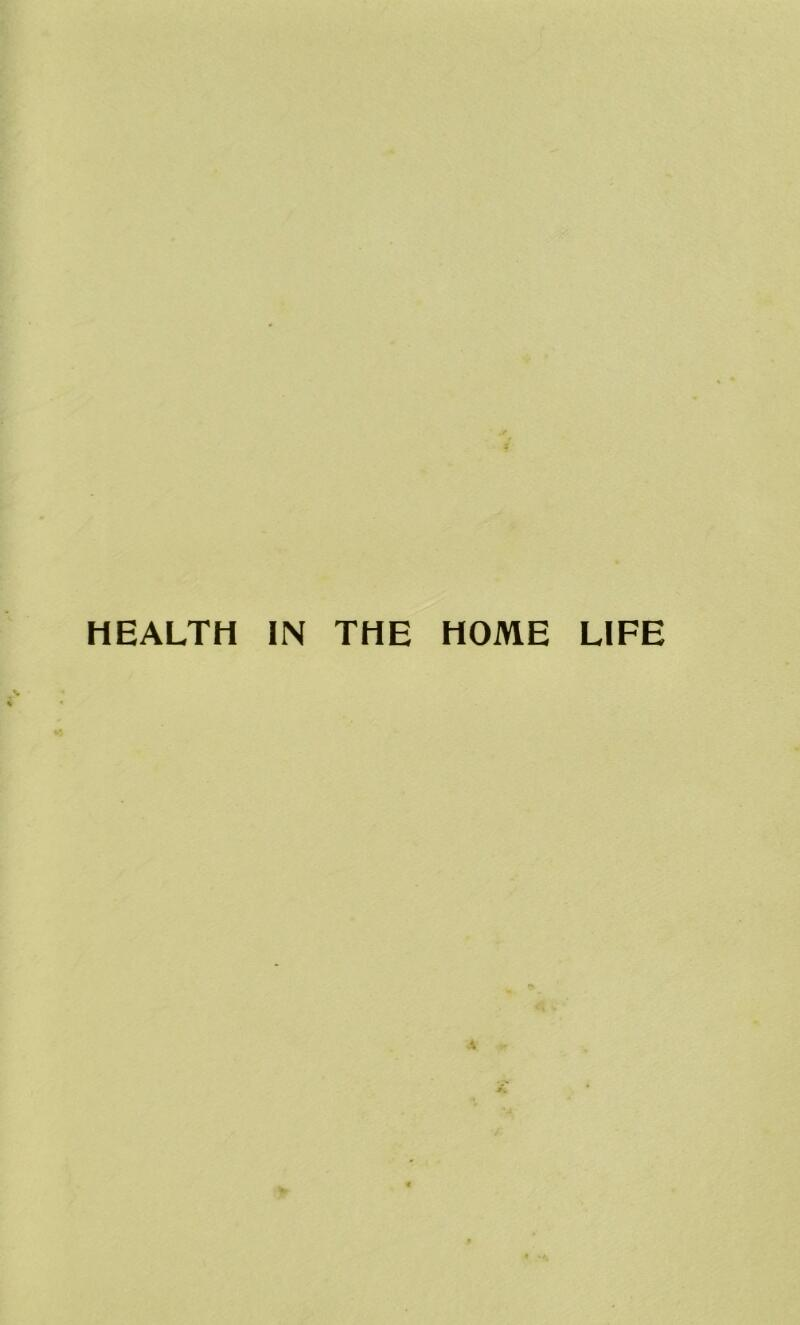 HEALTH IN THE HOME LIFE