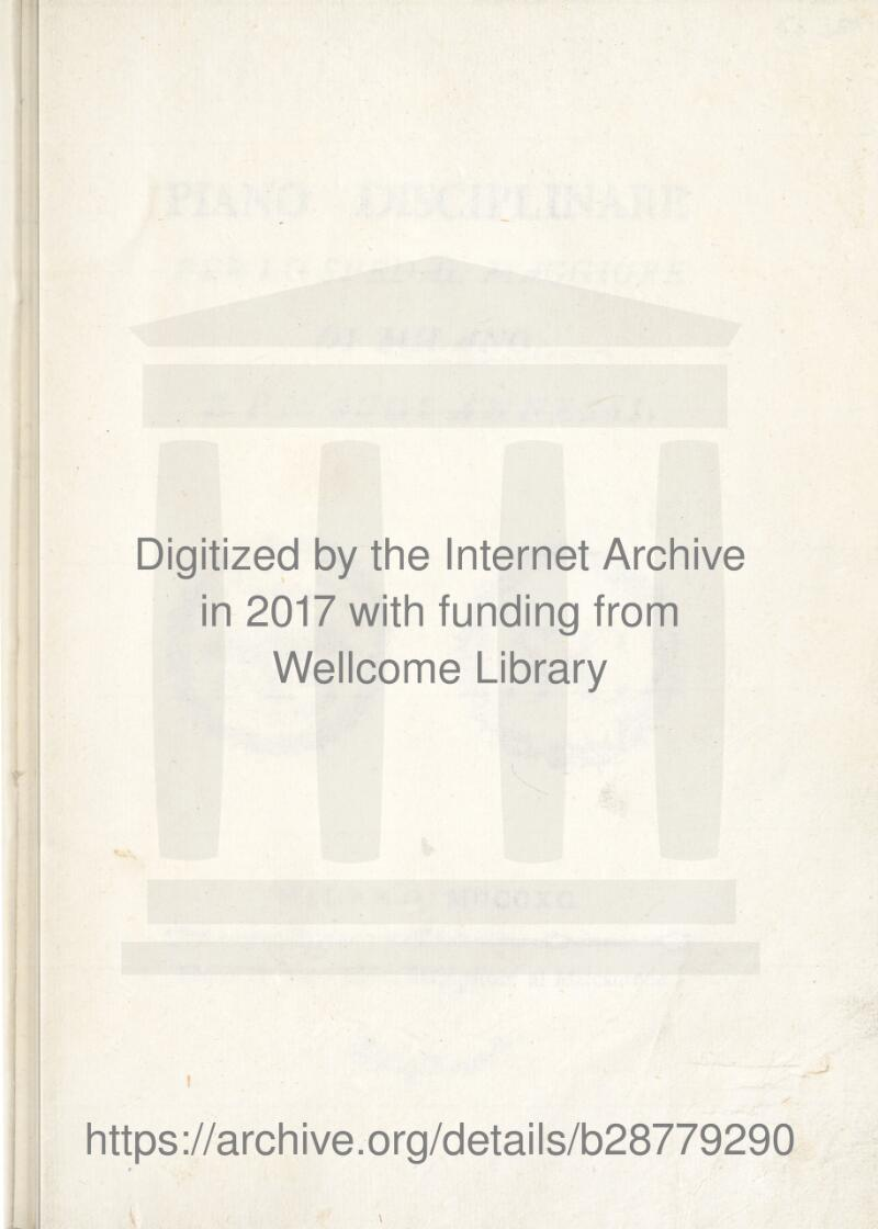 Digitized by thè Internet Archive in 2017 with funding from Wellcome Library https://archive.org/details/b28779290