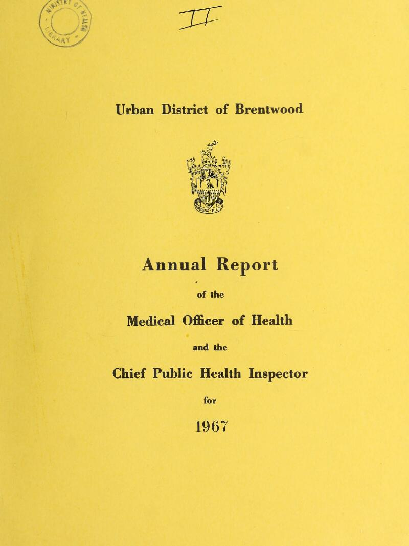 Urban District of Brentwood Annual Report of the Medical Officer of Health and the Chief Public Health Inspector for 1967