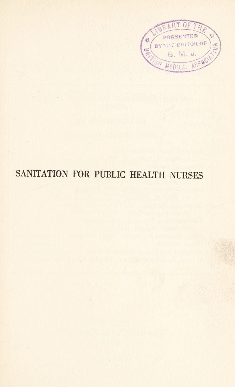 SANITATION FOR PUBLIC HEALTH NURSES