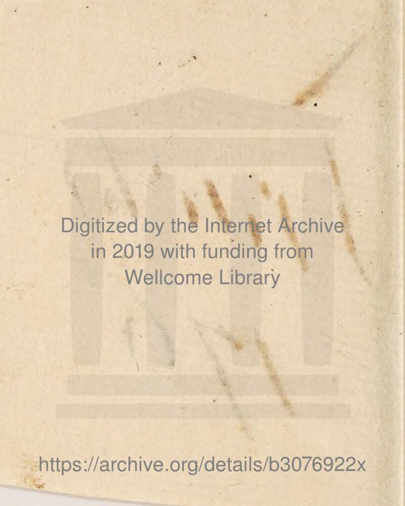 A it Interfiet, Digitized by thS Interiit Archive in 2019 with funding from Wellcome Library https://archive.org/details/b3076922x