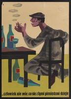 view A man seated at a bar table, drinking excessively and smoking a cigarette while complaining about expenditure. Colour lithograph, 196-, by J. Wiktorowski.