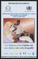 view National week for the promotion of the health of mother and child in Djibouti in 2005. Colour lithograph by Ministère de la Santé and Organisation Mondiale de la Santé, 2005.