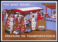 view Many people attempt to board an already crowded bus: importance of family planning in Ghana. Colour lithograph by the Ministry of Health Ghana, ca. 2000.