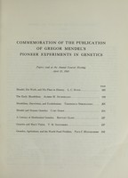 view Commemoration of the publication of Gregor Mendel's pioneer experiments in genetics / Papers read at the Annual General Meeting, April 23, 1965.