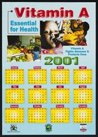 view Ways in which children receive vitamin A in Uganda: a calendar for 2001. Colour lithograph by Ministry of Health, 2001.