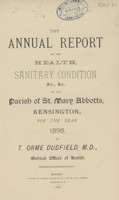 view Annual report on the health, sanitary condition, &c., &c., of the Parish of St. Mary Abbotts, Kensington for the year, 1898.