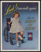 """view """"Look! I can walk again"""" : join the March of Dimes : fight infantile paralysis / National Foundation for Infantile Paralysis."""