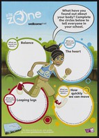 view What have you found out about your body? : Complete the circles below to tell everyone in your school : balance ... the heart ... leaping legs ... how quickly you can move / Wellcome Trust.