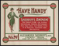 view Have handy Sherriffs Ointment : the great cure for eczema, erysipelas, herpes, nettlerash, itch, bad legs, old sores, cuts. It is healing, soothing and antiseptic / Alexander Sherriffs.
