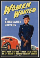 view Women wanted as ambulance drivers : offer your services to your local council or any branch of Women's Voluntary Services : Civil Defence / [Ministry of Labour and National Service?].