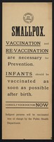 view Smallpox : Vaccination and re-vaccination are necessary for prevention : Infants should be vaccinated as soon as possible after birth : consult your doctor now : indigent persons will be vaccinated free of charge by the Public Health Department.