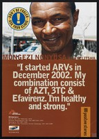 "view ""I started ARVs in December 2002. My combination consist of AZT, 3TC & Efavirenz. I'm healthy and strong."" / City of Cape Town, Medicins sans frontiers."
