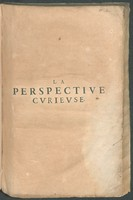 view La perspective cvrievse ov magie artificiele des effets merveillevx. De l'optique, par la vision directe. La catoptrique, par la reflexion des miroirs plats, cylindriques & coniques, la dioptrique, par la refraction des crystaux ...