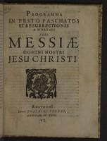 view Programma in festo paschatos et resurrectionis a mortuis veri messiae domini nostri Jesu Christi / [Joannes Assuerus Ampsing].