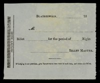view Private's billet : Blairgowrie, 18... Mr... for the period of ... night ... billet master : if lodging is not provided, give three-pence per night to each man, and return the billet.