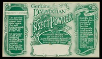 view Genuine Dalmatian insect powder for the destruction of insects : quite harmless to animal life but effectually destroys every tribe of insect.