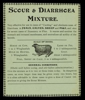 """view Scour & diarrhoea mixture : very effective for use in cases of """"curding"""" and obstinate cases of diarrhoea in foals, calves, sheep and pigs, and also for severe cases of dysentery or flux. It warms the  stomach and irritated membranes, and neutralizes all acidity of the bowels."""
