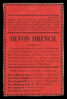 view Devon drench : a famous and invaluable remedy for the disorders of horses, cattle, sheep, pigs : Especially so for red water, scouring, cold, colic and influenza, milk fever, costiveness, etc. : also as a cleansing drench for cows and ewes after calving and lambing and preventative of milk fever.