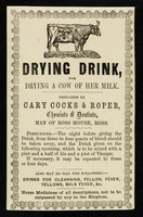 view Drying drink, for drying a cow of her milk / prepared by Cary Cocks & Roper.