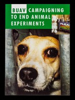 view BUAV : campaigning to end animal experiments / British Union for the Abolition of Vivisection.