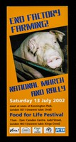view End factory farming : national march and rally, Saturday 13 July 2002 : meet at noon at Kennington Park, London SE11 (nearest tube: Oval) : Food for life festival...