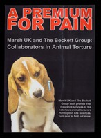 view A premium for pain : Marsh UK and The Beckett Group : collaborators in animal torture : Marsh UK and The Beckett Group both provide vital insurance services to the notorious animal torturers Huntingdon Life Sciences... / SHAC.
