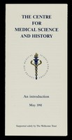 view The Centre for medical science and history : an introduction, May 1991.