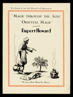 view Magic through the ages : oriental magic / presented by Rupert Howard.