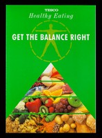 view Get the balance right / Tesco Stores Ltd.