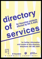view Services for Hounslow residents affected by HIV/AIDS incorporating the words HIV/AIDS in yellow in the background. Colour lithograph, 199-.