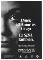 view A woman's face with a message that love is as blind as AIDS; advertisement for an information line about AIDS by the San Francisco Aids Foundation. Lithograph by Bob Huerman and Don Quijote Productions.