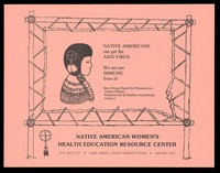 view A native American woman with plaited hair and a Native American logo as a hair decoration within a banner held up by wooden posts; an advertisement for the Native American Women's Health Education Reource Center in South Dakota. Lithograph.