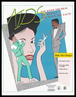 view A woman holds a syringe as if smoking a cigarette watched by a black man in a green tracksuit and another in a grey dinner suit; warning about drugs, needle-sharing and safe sex practices to prevent AIDS by the Maryland Department of Health and Mental Hygiene for AIDS Education. Colour lithograph.