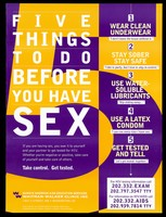 view The number five in purple and yellow with a list of five things to do before you have sex; advertisement for Sunnye Sherman AIDS Education Services at the Whitman-Walker Clinic Inc., Washington by the DC Department of Human Services. Colour lithograph.